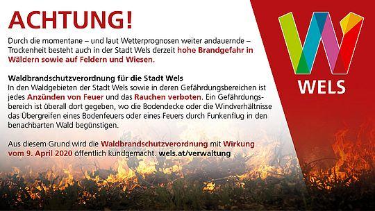 Achtung, erhöhte Waldbrandgefahr! Es tritt ab sofort die Waldbrandschutzverordnung für die Stadt Wels in Kraft.