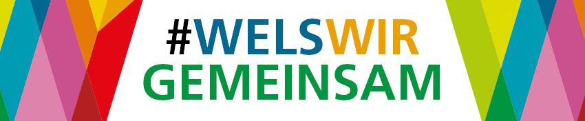 #welswirgemeinsam - Hashtag der Stadt Wels